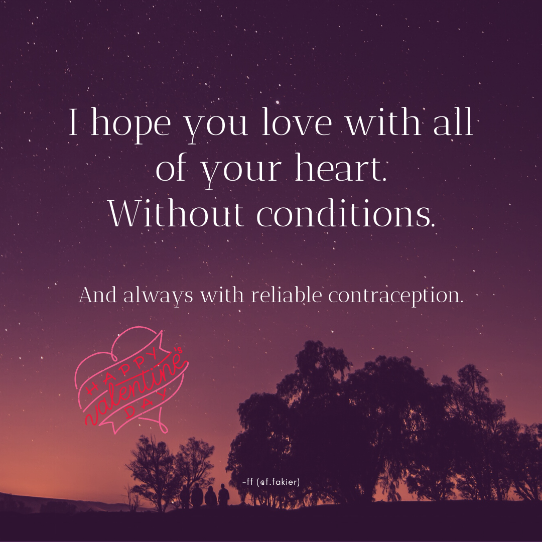 I hope you love with all of your heart, without conditions.